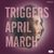 April March - Triggers
