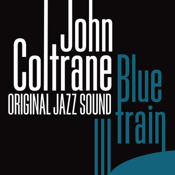 John Coltrane - Blue Train (Original Jazz Sound)
