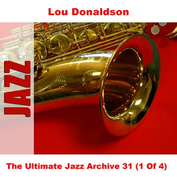 Lou Donaldson - The Ultimate Jazz Archive 31 (1 Of 4)