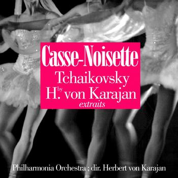 Philharmonia Orchestra, Herbert von Karajan - Tchaïkovsky: Casse-Noisette, Op.71 (Extraits)