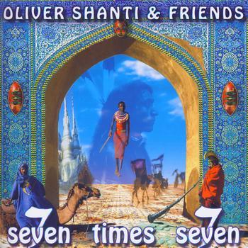 Oliver Shanti & Friends - Seven Times Seven