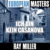 Ray Miller - European Masters: Ich bin kein Casanova