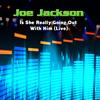 Joe Jackson - Is She Really Going Out With Him (Live)