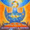 Oliver Shanti & Friends - Walking On The Sun