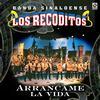 Banda Sinaloense Los Recoditos - Arrancame La Vida
