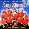 Banda Sinaloense Los Recoditos - Pobre Ranchero