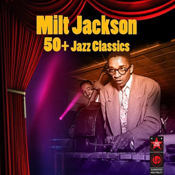 Milt Jackson - 50+ Jazz Greats
