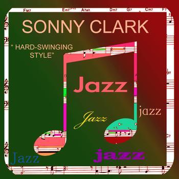 Sonny Clark - Hard-Swinging Style