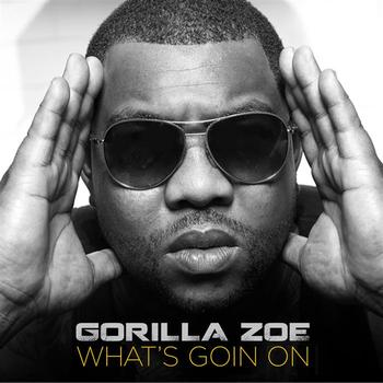 Gorilla Zoe - What's Goin On