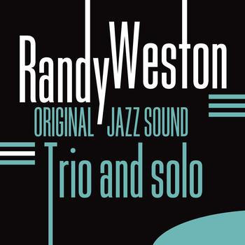 Randy Weston - Trio and Solo (Original Jazz Sound)