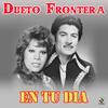Dueto Frontera - En Tu Dia