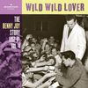 Benny Joy - Wild Wild Lover (The Benny Joy Story 1957-61, Vol. 4)