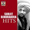 Surjit Bindrakhia - Hits