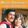 Dueto Frontera - A La Buena O A La Mala