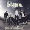 Blame - Goes To Hollywood