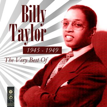 Billy Taylor - The Very Best Of 1945-1949