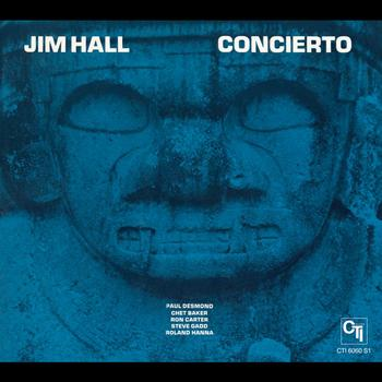 Jim Hall - Concierto (CTI Records 40th Anniversary Edition - Original recording remastered)