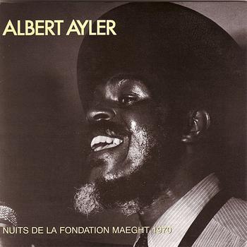 Albert Ayler - Nuits de la Fondation Maeght 1970