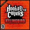 Killingbird - Hooked On Covers Vol. 2