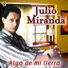 Julio Miranda - Algo De Mi Tierra