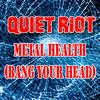Quiet Riot - Metal Health (Bang Your Head) (as heard in The Wrestler) (Re-Recorded / Remastered)