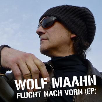 Wolf Maahn - Flucht Nach Vorn EP