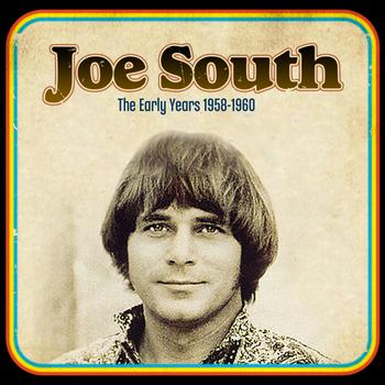 Joe South - The Early Years 1958-1960
