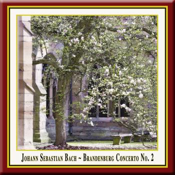 Johann Sebastian Bach - J.S.Bach: Brandenburg Concerto No. 2 / 2. Brandenburgisches Konzert in F-Dur, BWV 1047