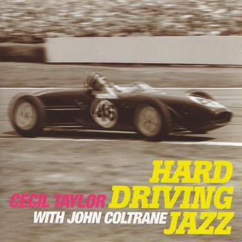 Cecil Taylor - Hard Driving Jazz