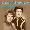 Dueto Frontera - Amor Ardiente
