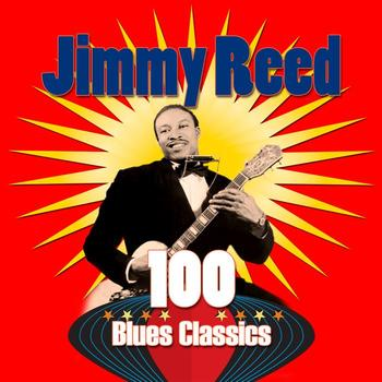 Jimmy Reed - 100 Blues Classics