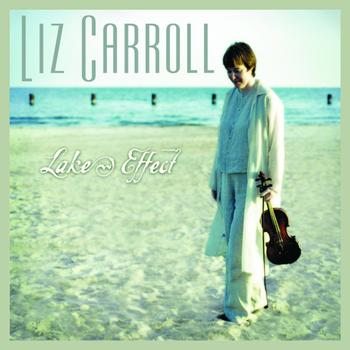 Liz Carroll - Lake Effect
