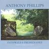 Anthony Phillips - Pathways & Promenades Missing Link Vol IV