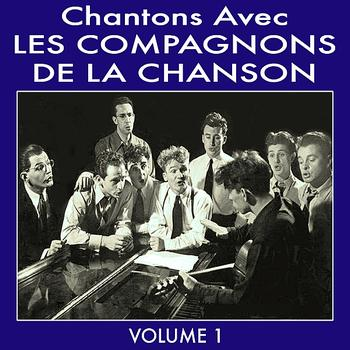 Les Compagnons De La Chanson - Chantons Avec Les Compagnons De La Chanson Vol 1