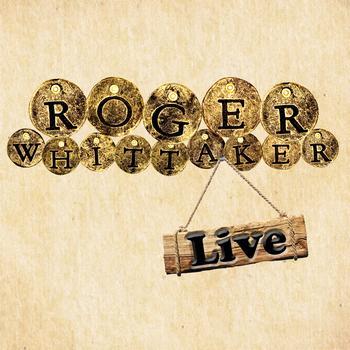 Roger Whittaker - Roger Whittaker Live