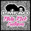 LMFAO / GoonRock / Lauren Bennett - Party Rock Anthem