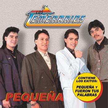 Los Temerarios - Pequeña