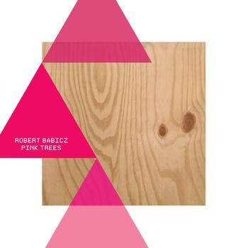 Robert Babicz - Pink Trees
