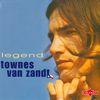 Townes Van Zandt - Legend Disc 1