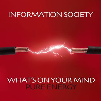 Information Society - What's On Your Mind (Pure Energy) (Re-Recorded / Remastered)