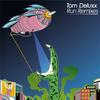 Tom Deluxx - Run Remixes - EP