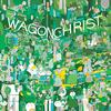 Wagon Christ - Manalyze This!