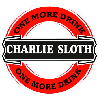 Charlie Sloth - One More Drink