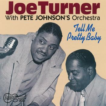 Joe Turner - Tell Me Pretty Baby