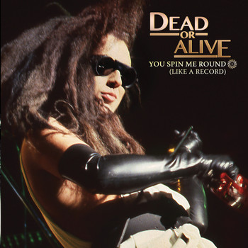 Dead Or Alive - You Spin Me Right Round (Like A Record)