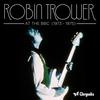 Robin Trower - At the BBC 1973-1975