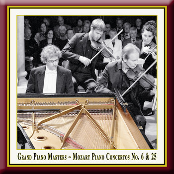 Wolfgang Amadeus Mozart - Grand Piano Masters - Mozart: Piano Concertos No. 6 & No. 25