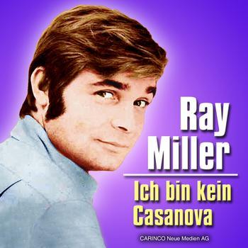 Ray Miller - Ich Bin Kein Casanova