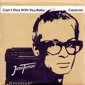Jimi Tenor - Can't Stay With You Baby / Caravan