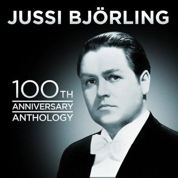 Jussi Björling - Jussi Bjorling 100th Anniversary Anthology